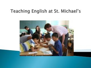 Teaching English at St. Michael's