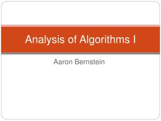 Analysis of Algorithms I