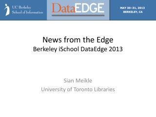 News from the Edge Berkeley  iSchool DataEdge  2013