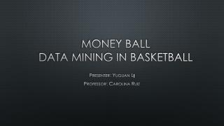 Money ball data mining in Basketball