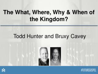 The What, Where, Why & When of the Kingdom?