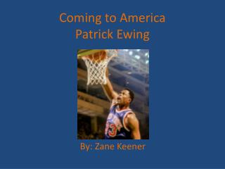 Coming to  A merica Patrick Ewing