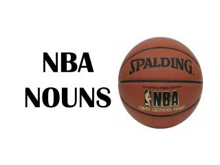 NBA NOUNS