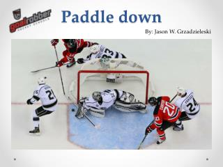 Paddle  down