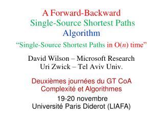 David Wilson  – Microsoft Research Uri  Zwick  – Tel Aviv Univ.