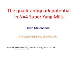The quark-antiquark potential  in N=4 Super Yang Mills