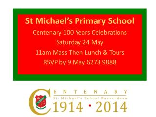 St Michael�s Primary School  Centenary 100 Years Celebrations  Saturday 24 May
