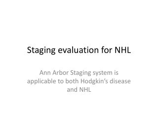 Staging evaluation for NHL