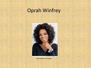 Oprah  W infrey