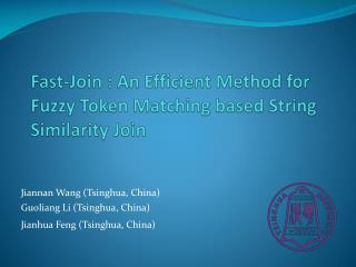 Fast -Join :  An  Efficient Method for Fuzzy Token Matching based String Similarity Join