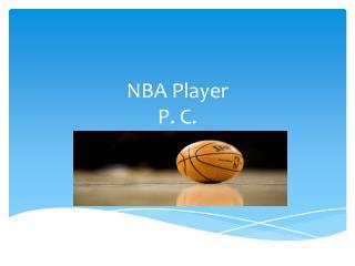 NBA  P layer P.  C.