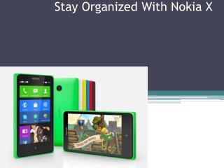 Stay Organized With Nokia X