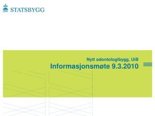 Nytt odontologibygg, UiB Informasjonsm te 9.3.2010