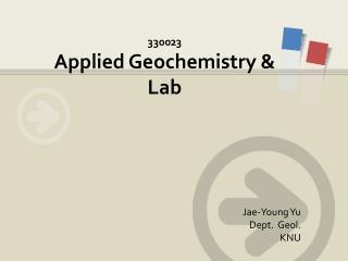 330023 Applied Geochemistry & Lab