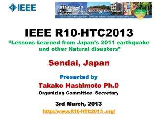 Presented by Takako Hashimoto  Ph.D Organizing Committee  Secretary