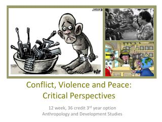 Conflict, Violence and Peace:  Critical Perspectives