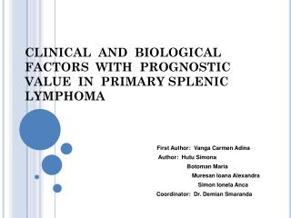 CLINICAL  AND  BIOLOGICAL FACTORS  WITH  PROGNOSTIC VALUE  IN  PRIMARY SPLENIC  LYMPHOMA