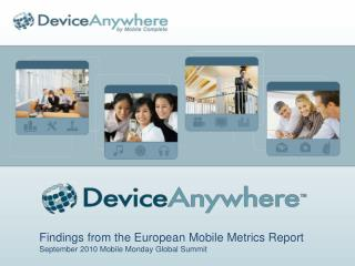 Findings from the  European Mobile Metrics Report September 2010 Mobile Monday Global Summit