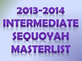 2013-2014 INTERMEDIATE SEQUOYAH MASTERLIST