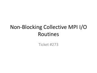 Non-Blocking Collective MPI I/O Routines