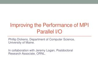 Improving the Performance of MPI Parallel I/O