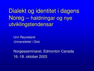 Dialekt og identitet i dagens Noreg   haldningar og nye utviklingstendensar