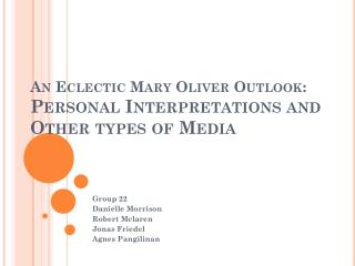 An Eclectic Mary Oliver Outlook: Personal Interpretations and Other types of Media