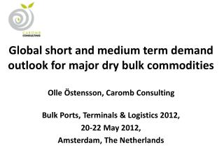Bulk Ports, Terminals & Logistics 2012,  20-22 May 2012,  Amsterdam, The Netherlands