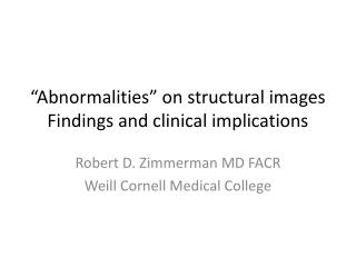 """Abnormalities"" on structural images Findings and clinical implications"