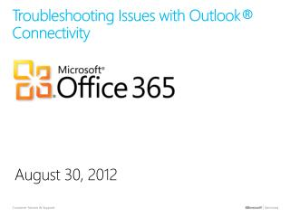 Troubleshooting Issues with  Outlook® Connectivity