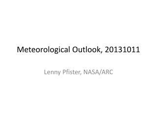 Meteorological Outlook, 20131011