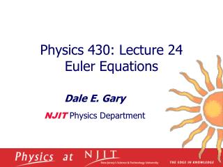 Physics 430: Lecture 24  Euler Equations