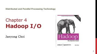Distributed and Parallel Processing Technology Chapter 4 Hadoop  I/O