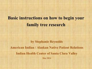 Basic instructions on how to begin your family  tree research