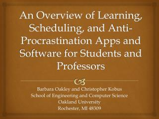 Barbara Oakley and Christopher Kobus School of Engineering and Computer Science Oakland University