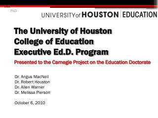The University of Houston  College of Education Executive Ed.D. Program