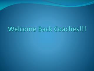 Welcome Back Coaches!!!