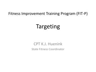 Fitness Improvement Training Program (FIT-P)  Targeting