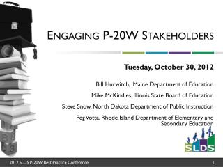 Engaging P-20W Stakeholders