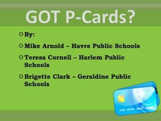GOT P-Cards?