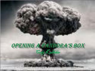 Opening a Pandora's Box