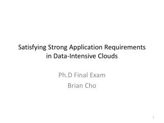 Satisfying Strong Application Requirements in Data-Intensive Clouds