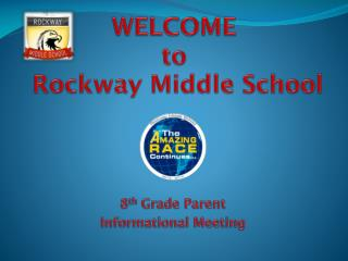 WELCOME  to Rockway Middle School