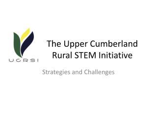 The Upper Cumberland Rural STEM Initiative