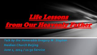 Life Lessons  f rom Our Heavenly Father