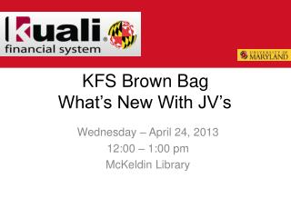 KFS Brown Bag What's New With JV's