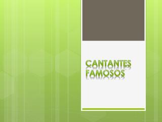CANTANTES FAMOSOS