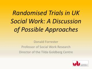 Randomised Trials in UK Social Work: A Discussion of Possible Approaches