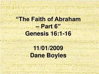 The Faith of Abraham    Part 6  Genesis 16:1-16  11