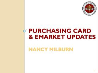 Purchasing card & emarket UPDATES nancy milburn